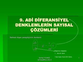 9. ADI DIFERANSIYEL DENKLEMLERIN SAYISAL