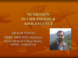 NUTRITION  IN CHILDHOOD  ADOLESCENCE