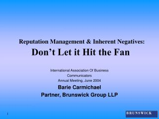 Reputation Management  Inherent Negatives:  Don t Let it Hit the Fan