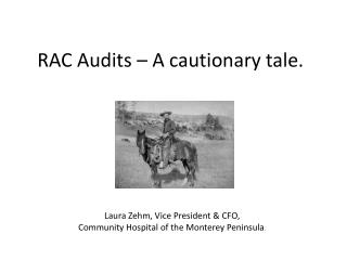 RAC Audits   A cautionary tale.