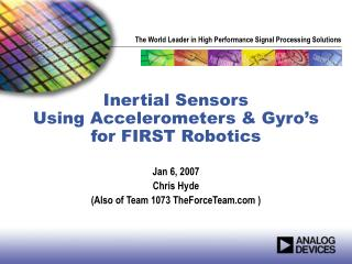 Inertial Sensors Using Accelerometers  Gyro s for FIRST Robotics