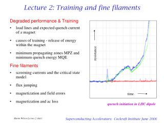 Lecture 2: Training and fine filaments