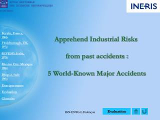 Apprehend Industrial Risks   from past accidents :   5 World-Known Major Accidents