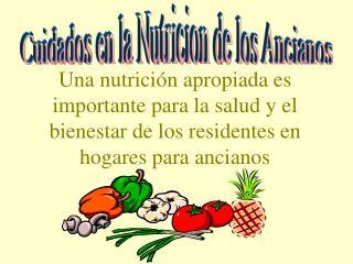 Una nutrici n apropiada es importante para la salud y el bienestar de los residentes en hogares para ancianos
