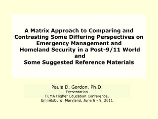 A Matrix Approach to Comparing and Contrasting Some Differing Perspectives on Emergency Management and  Homeland Securit