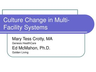 Culture Change in Multi-Facility Systems