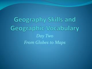 Geography Skills and Geographic Vocabulary