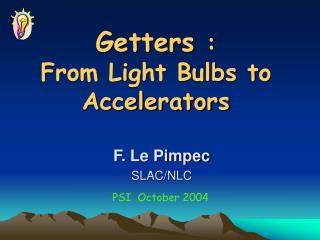 Getters : From Light Bulbs to Accelerators