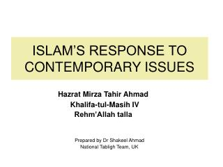 ISLAM S RESPONSE TO CONTEMPORARY ISSUES