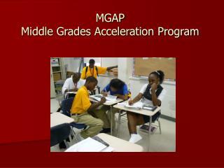 MGAP Middle Grades Acceleration Program