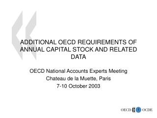 ADDITIONAL OECD REQUIREMENTS OF ANNUAL CAPITAL STOCK AND RELATED DATA