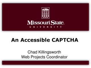 An Accessible CAPTCHA