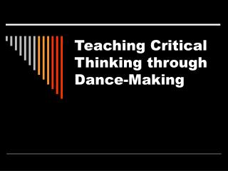 Teaching Critical Thinking through Dance-Making