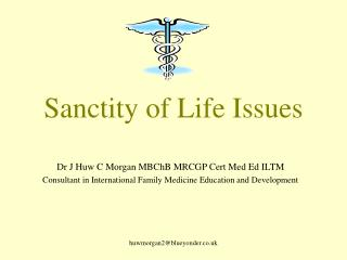 Sanctity of Life Issues