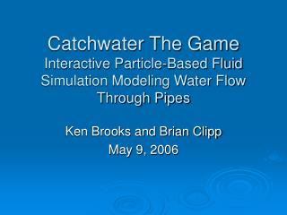 Catchwater The Game Interactive Particle-Based Fluid Simulation Modeling Water Flow Through Pipes