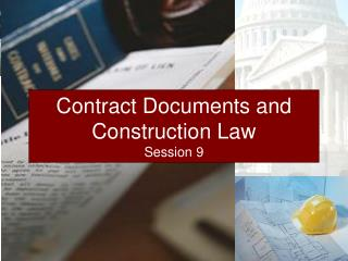Contract Documents and Construction Law Session 9
