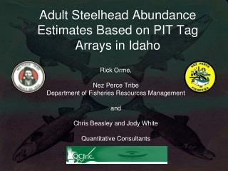 Adult Steelhead Abundance Estimates Based on PIT Tag Arrays in Idaho
