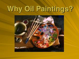 oil paintings:  classic favorite