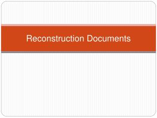 Reconstruction Documents