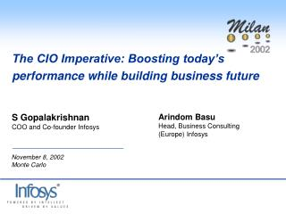 The CIO Imperative: Boosting today s performance while building business future