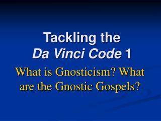 Tackling the Da Vinci Code 1