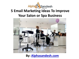 5 Email Marketing Ideas To Improve Your Salon or Spa Busines