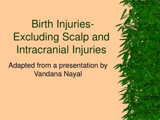 Birth Injuries-Excluding Scalp and Intracranial Injuries