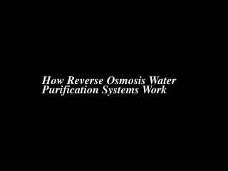 How Reverse Osmosis Water Purification Systems Work
