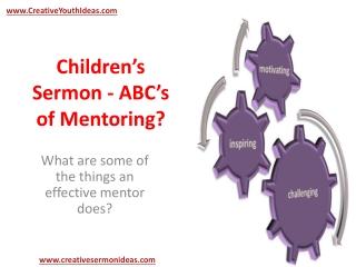 Children's Sermon - ABC's of Mentoring?
