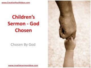Children's Sermon - God Chosen