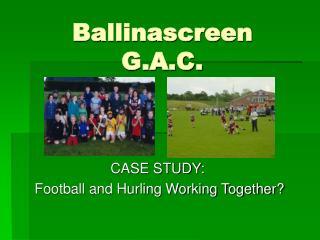 Ballinascreen G.A.C.