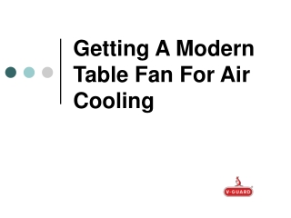 Getting A Modern Table Fan For Air Cooling
