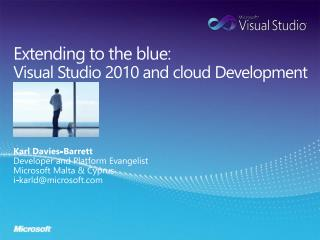Extending to the blue:  Visual Studio 2010 and cloud Development