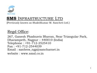 SMS INFRASTRUCTURE LTD Previously known as ShaktiKumar M. Sancheti Ltd.