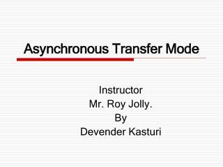 Asynchronous Transfer Mode