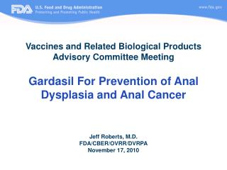 Vaccines and Related Biological Products Advisory Committee Meeting  Gardasil For Prevention of Anal Dysplasia and Anal