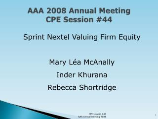 AAA 2008 Annual Meeting CPE Session 44