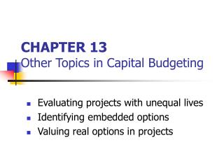 CHAPTER 13 Other Topics in Capital Budgeting