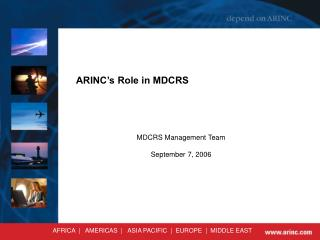 ARINC s Role in MDCRS