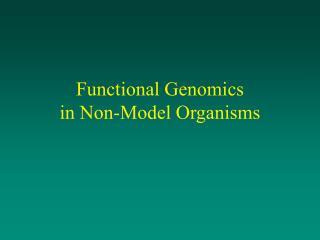Functional Genomics in Non-Model Organisms