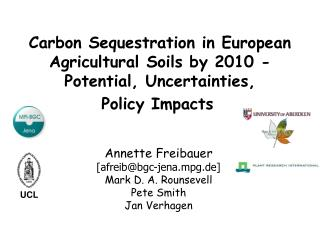 Carbon Sequestration in European Agricultural Soils by 2010 - Potential, Uncertainties,  Policy Impacts