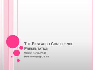 The Research Conference Presentation