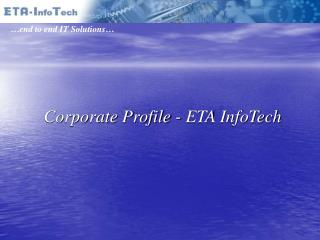 Corporate Profile - ETA InfoTech