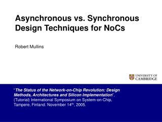 Asynchronous vs. Synchronous Design Techniques for NoCs
