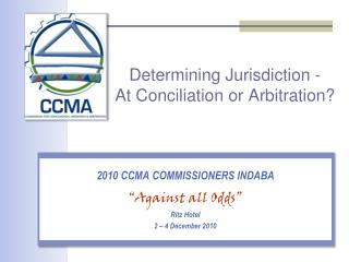 Determining Jurisdiction -  At Conciliation or Arbitration