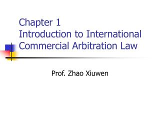 Chapter 1 Introduction to International Commercial Arbitration Law