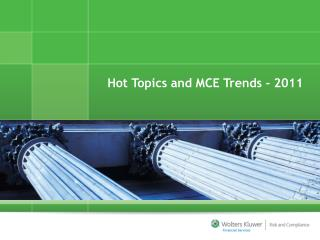 Hot Topics and MCE Trends - 2011