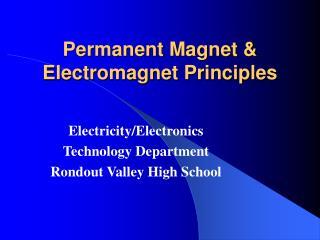 Permanent Magnet  Electromagnet Principles