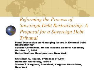 Reforming the Process of Sovereign Debt Restructuring: A Proposal for a Sovereign Debt Tribunal