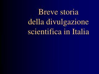 Breve storia della divulgazione scientifica in Italia